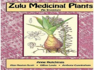 Zulu Medicinal Plants. An Inventory; 1996. Ann Hutchings, Alan Haxton Scott, Gillian Lewis and Anthony Cunningham. University of Natal Press, South Africa.